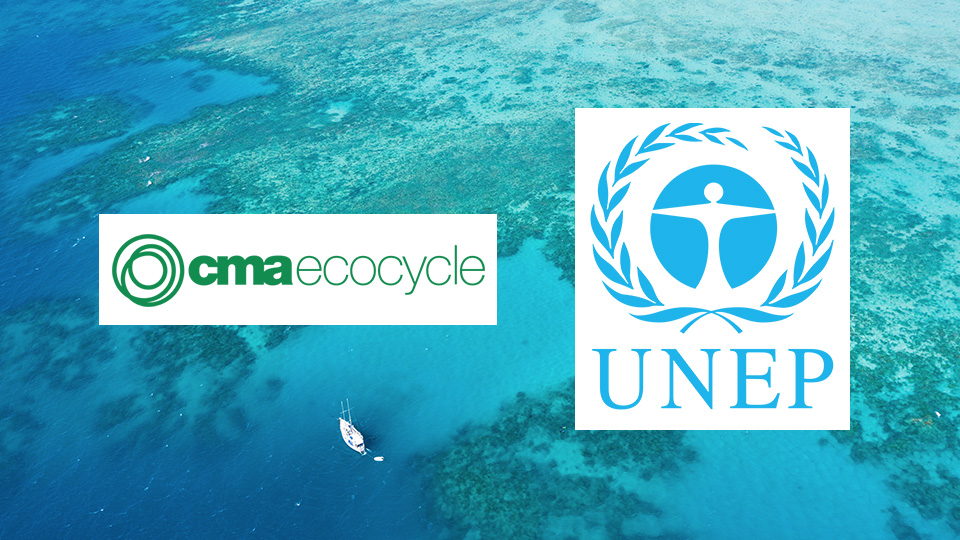 CMA Ecocycle accepted as partners of UN Environment Programme (UNEP)